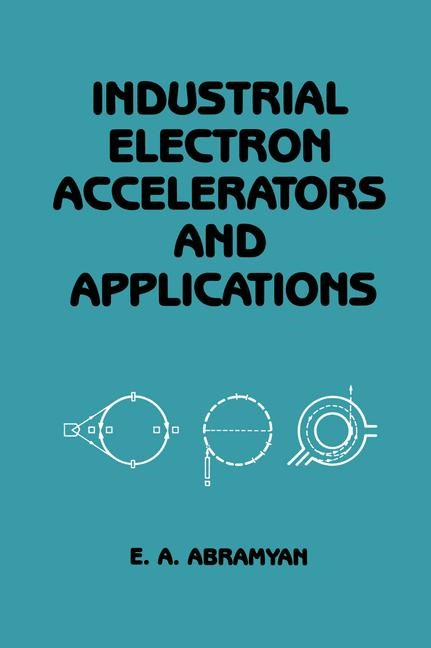 Industrial Electron Accelerators and Applications | Abramyan, 2012 | Buch (Cover)