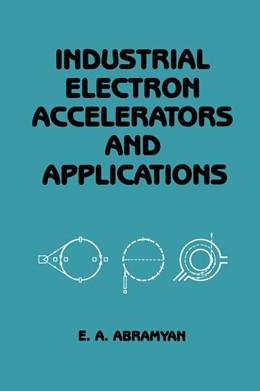 Abbildung von Abramyan | Industrial Electron Accelerators and Applications | 2012
