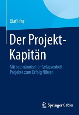 Abbildung von Hinz   Der Projekt-Kapitän   1. Auflage 2013   2013   Mit seemännischer Gelassenheit...