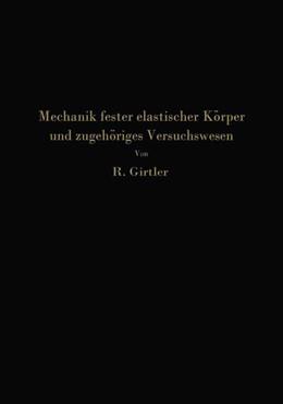 Abbildung von Girtler | Einführung in die Mechanik fester elastischer Körper und das zugehörige Versuchswesen | 1931 | Elastizitäts- und Festigkeitsl...