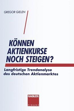 Abbildung von Gielen | Können Aktienkurse noch steigen? | Softcover reprint of the original 1st ed. 1994 | 1994 | Langfristige Trendanalyse des ...