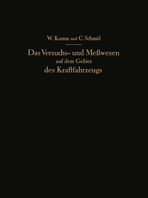 Das Versuchs- und Meßwesen auf dem Gebiet des Kraftfahrzeugs   Kamm / Schmid, 1938   Buch (Cover)