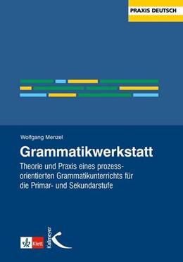 Abbildung von Menzel | Grammatikwerkstatt | 1999 | Theorie und Praxis eines proze...