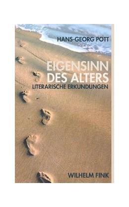Abbildung von Pott | Eigensinn des Alters | 2008 | 2008 | Literarische Erkundungen