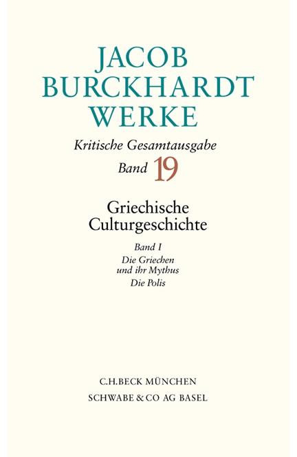 Cover: Jacob Burckhardt, Jacob Burckhardt Werke, Band 19: Griechische Culturgeschichte I