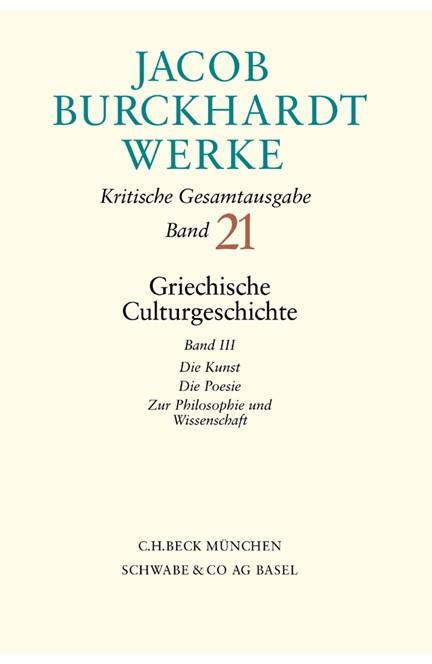 Cover: Jacob Burckhardt, Jacob Burckhardt Werke, Band 21: Griechische Culturgeschichte III