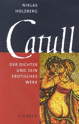 Abbildung von Holzberg, Niklas | Catull | 3. Auflage | 2005 | beck-shop.de