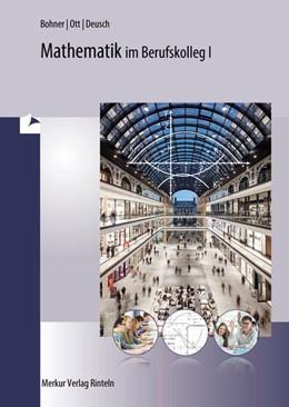 Abbildung von Bohner / Ihlenburg / Ott | Mathematik für das kaufmännische Berufskolleg I (BK I) | 6. Auflage | 2016