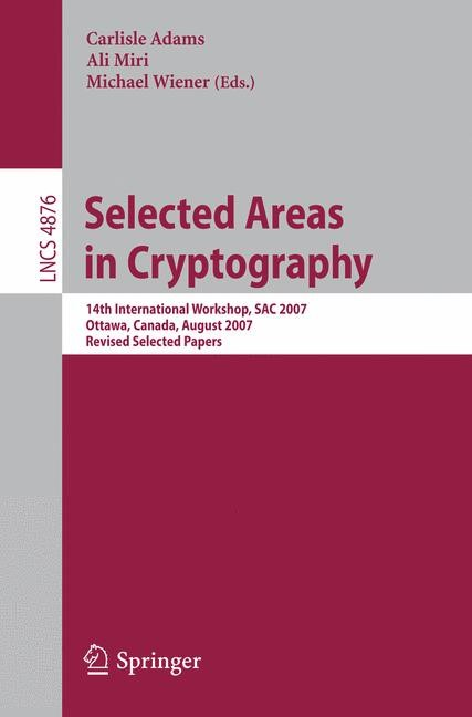 Selected Areas in Cryptography | Adams / Miri / Wiener, 2007 | Buch (Cover)