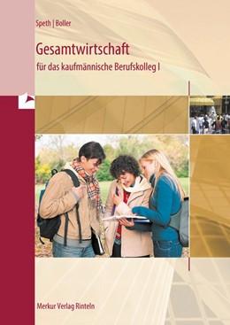 Abbildung von Speth / Hartmann | Gesamtwirtschaft für das kaufmännische Berufskolleg I | 8. Auflage | 2016 | beck-shop.de