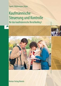 Abbildung von Speth / Waltermann | Kaufmännische Steuerung und Kontrolle für das kaufmännische Berufskolleg I - Ausgabe Baden-Württemberg | 6. Auflage | 2016 | beck-shop.de