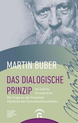 Abbildung von Buber | Das dialogische Prinzip | Nachdruck | 2006 | Ich und Du / Zwiesprache / Die...