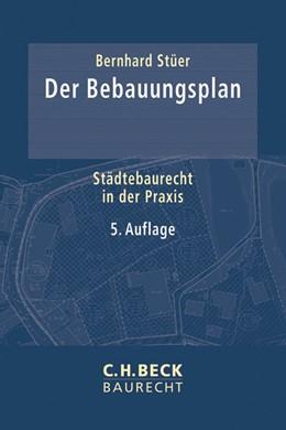 Abbildung von Stüer   Der Bebauungsplan   5. Auflage   2015   Städtebaurecht in der Praxis