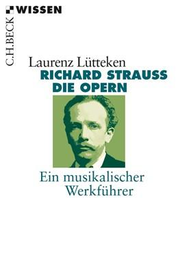 Abbildung von Lütteken, Laurenz | Richard Strauss | 1. Auflage | 2013 | 2222 | beck-shop.de