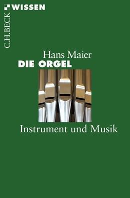Abbildung von Maier, Hans   Die Orgel   2015   Instrument und Musik   2794