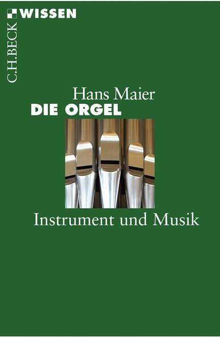 Cover: Hans Maier, Die Orgel