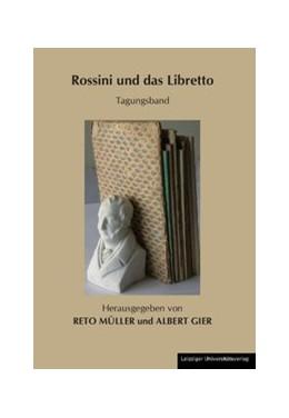 Abbildung von Müller / Gier | Rossini und das Libretto | 2010 | Tagungsband. Tagung 4. bis 7.1... | 6
