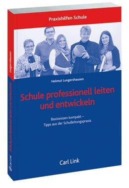 Abbildung von Lungershausen   Schule professionell leiten und entwickeln   1. Auflage   2013   beck-shop.de