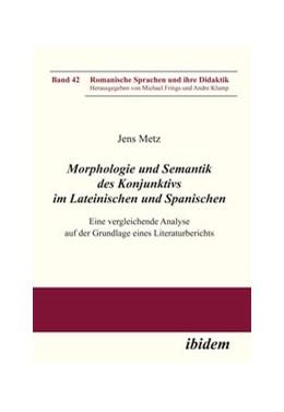 Abbildung von Metz | Morphologie und Semantik des Konjunktivs im Lateinischen und Spanischen | 2013 | Eine vergleichende Analyse auf... | 42