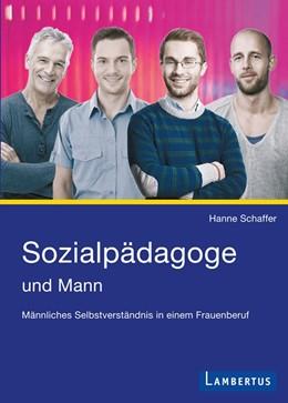 Abbildung von Schaffer | Sozialpädagoge und Mann | 2013 | Männliches Selbstverständnis i...