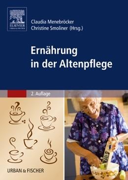 Abbildung von Menebröcker / Smoliner   Ernährung in der Altenpflege   2. Auflage   2013   beck-shop.de