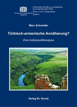 Abbildung von Schneider | Türkisch-armenische Annäherung? | 2013 | Eine Außenpolitikanalyse | 5