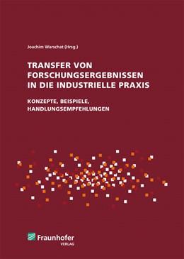 Abbildung von Warschat / | Transfer von Forschungsergebnissen in die industrielle Praxis | 1. Auflage | 2013 | beck-shop.de