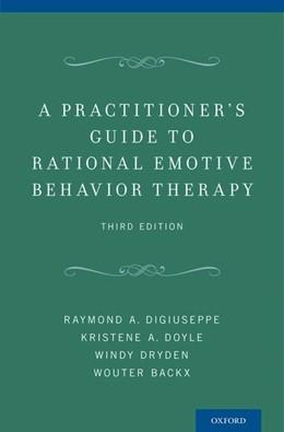 Abbildung von DiGiuseppe / Doyle | A Practitioner's Guide to Rational-Emotive Behavior Therapy | 3. Auflage | 2013 | beck-shop.de