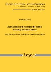 Zum Einfluss der Fachsprache auf die Leistung im Fach Chemie. Eine Förderstudie zur Fachsprache im Chemieunterricht | Özcan, 2013 | Buch (Cover)
