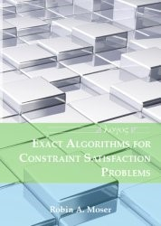 Exact Algorithms for Constraint Satisfaction Problems   Moser, 2013   Buch (Cover)