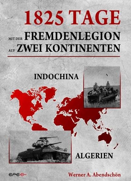 1825 Tage - Mit der Fremdenlegion auf zwei Kontinenten | Abendschön, 2013 | Buch (Cover)