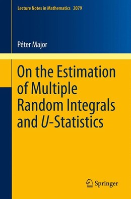 Abbildung von Major   On the Estimation of Multiple Random Integrals and U-Statistics   1. Auflage   2013   2079   beck-shop.de