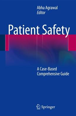Abbildung von Agrawal | Patient Safety | 2013 | A Case-Based Comprehensive Gui...