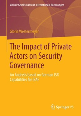 Abbildung von Westermeyer | The Impact of Private Actors on Security Governance | 2013 | An Analysis based on German IS...