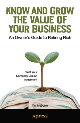 Abbildung von McDaniel | Know and Grow the Value of Your Business | 1st ed. | 2013 | An Owner's Guide to Retiring R...