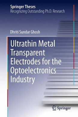 Abbildung von Ghosh | Ultrathin Metal Transparent Electrodes for the Optoelectronics Industry | 2013