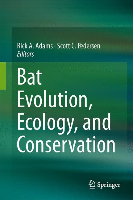 Bat Evolution, Ecology, and Conservation | Adams / Pedersen, 2013 | Buch (Cover)