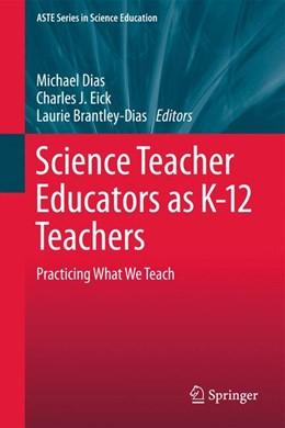 Abbildung von Dias / Eick | Science Teacher Educators as K-12 Teachers | 1. Auflage | 2013 | beck-shop.de