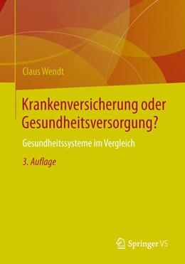 Abbildung von Wendt   Krankenversicherung oder Gesundheitsversorgung?   3. Auflage   2013   beck-shop.de