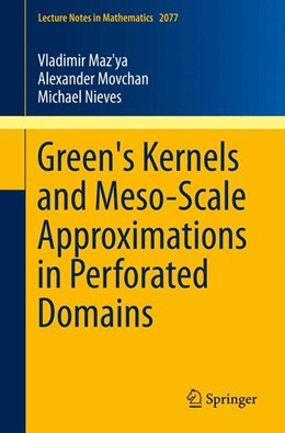 Abbildung von Maz'ya / Movchan / Nieves | Green's Kernels and Meso-Scale Approximations in Perforated Domains | 2013 | 2077