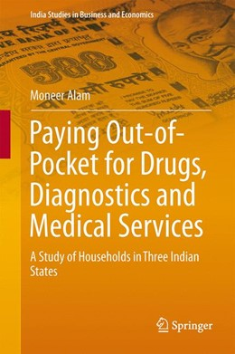 Abbildung von Alam | Paying Out-of-Pocket for Drugs, Diagnostics and Medical Services | 2013 | A Study of Households in Three...