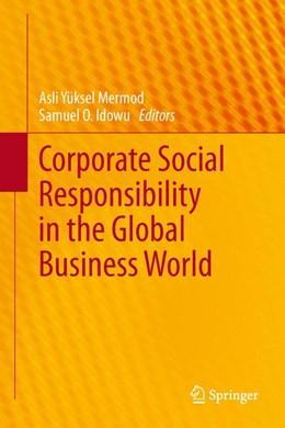 Abbildung von Yüksel Mermod / O.Idowu | Corporate Social Responsibility in the Global Business World | 2013