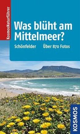 Abbildung von Schönfelder / Schönfelder | Was blüht am Mittelmeer? | 2. Auflage | 2014 | Mittelmeerpflanzen nach Farbe ...