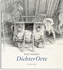 Abbildung von Rolf Escher. DichterOrte | 1. Auflage | 2013 | beck-shop.de
