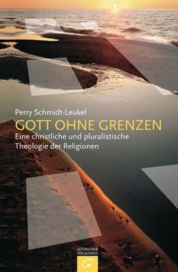 Abbildung von Schmidt-Leukel | Gott ohne Grenzen | 2013 | Eine christliche und pluralist...