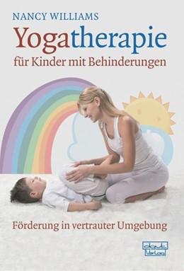 Abbildung von Williams | Yogatherapie für Kinder mit Behinderungen | 2013 | Förderung in vertrauter Umgebu...
