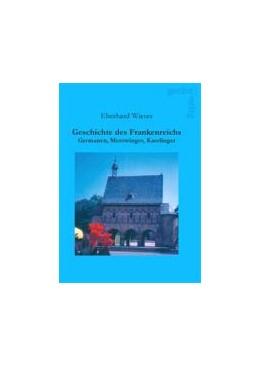 Abbildung von Wieser   Geschichte des Frankenreichs   2013   Germanen, Merowinger, Karoling...