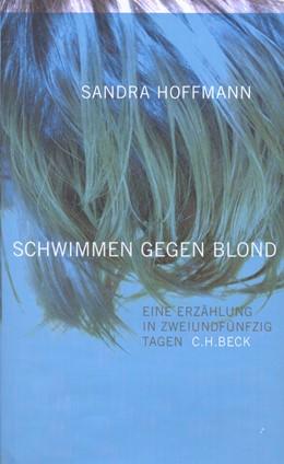 Abbildung von Hoffmann, Sandra | schwimmen gegen blond | 2002 | eine erzählung in zweiundfünfz...