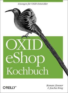 Abbildung von Roman Zenner / Joscha Krug | OXID eShop Kochbuch | 1. Auflage | 2013 | beck-shop.de