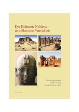 Abbildung von Wenig / Zibelius-Chen   Die Kulturen Nubiens   1. Auflage   2013   beck-shop.de